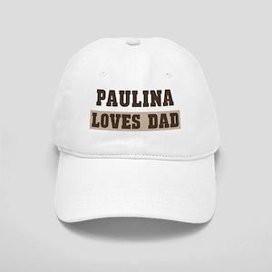 Paulina loves dad Cap