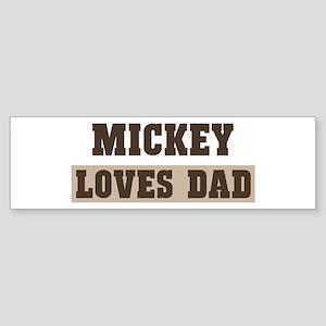 Mickey loves dad Bumper Sticker