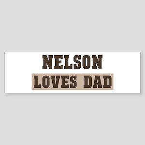 Nelson loves dad Bumper Sticker