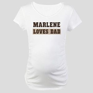 Marlene loves dad Maternity T-Shirt