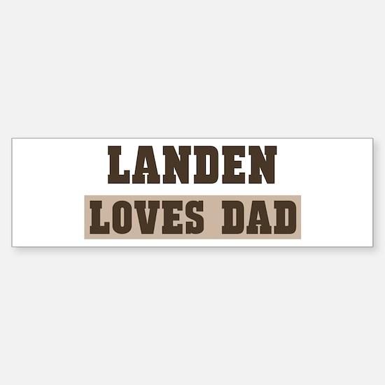 Landen loves dad Bumper Bumper Bumper Sticker