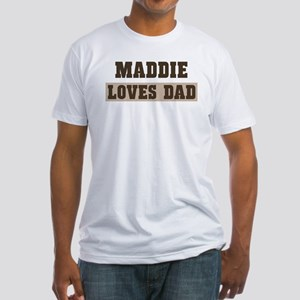 Maddie loves dad Fitted T-Shirt