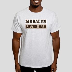 Madalyn loves dad Light T-Shirt