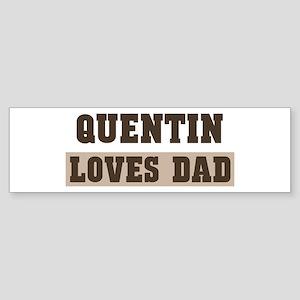 Quentin loves dad Bumper Sticker
