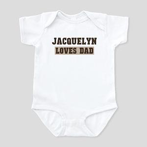 Jacquelyn loves dad Infant Bodysuit