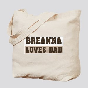 Breanna loves dad Tote Bag