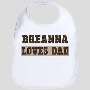 Breanna loves dad Bib