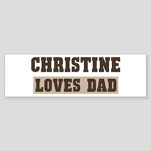 Christine loves dad Bumper Sticker