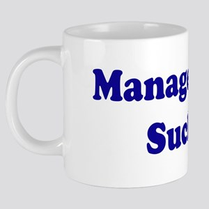 ManagementSucks 20 oz Ceramic Mega Mug