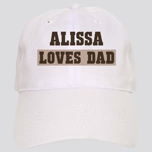Alissa loves dad Cap
