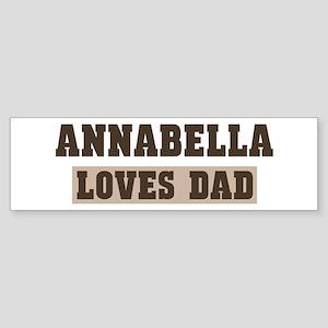 Annabella loves dad Bumper Sticker