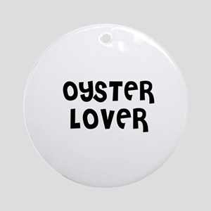OYSTER LOVER Ornament (Round)
