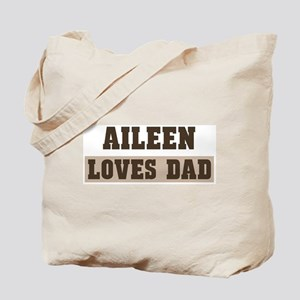 Aileen loves dad Tote Bag