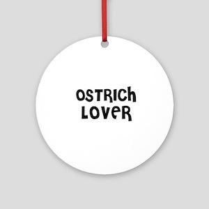 OSTRICH LOVER Ornament (Round)