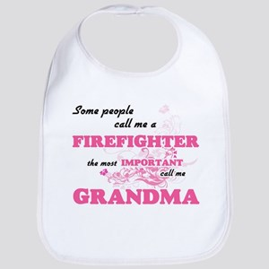 Some call me a Firefighter, the most impo Baby Bib