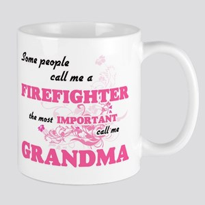 Some call me a Firefighter, the most importan Mugs