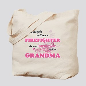 Some call me a Firefighter, the most impo Tote Bag