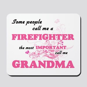 Some call me a Firefighter, the most imp Mousepad