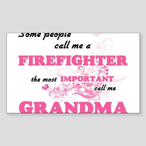 Some call me a Firefighter, the most impor Sticker