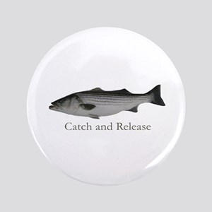 "Striped Bass Catch and Releas 3.5"" Button"