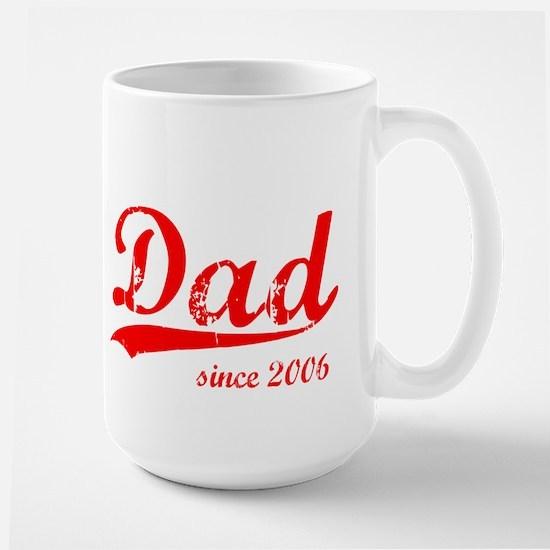 Dad Since 2006 Large Mug