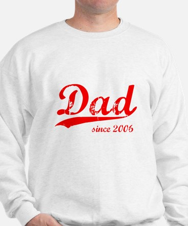 Dad Since 2006 Sweatshirt