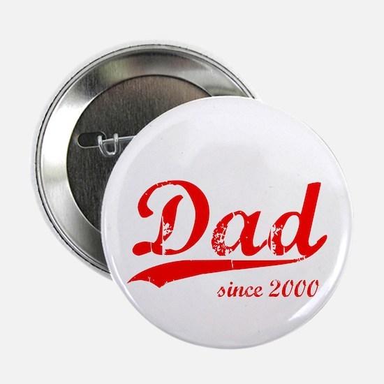 "Dad Since 2000 2.25"" Button"