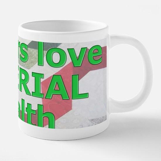 material wealth mug.jpg 20 oz Ceramic Mega Mug