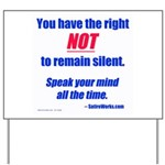 Right NOT to remain silent! Yard Sign