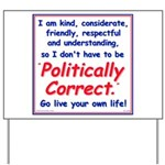 I don't have to be Politicall Yard Sign
