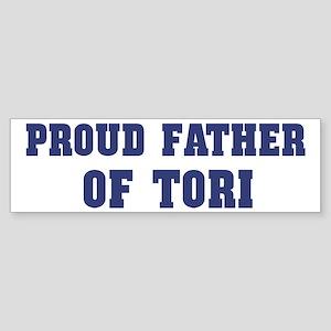Proud Father of Tori Bumper Sticker