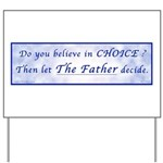 Believe in Choice? Then let Yard Sign