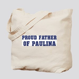 Proud Father of Paulina Tote Bag