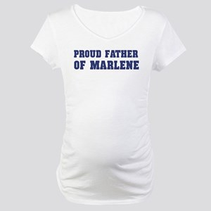 Proud Father of Marlene Maternity T-Shirt