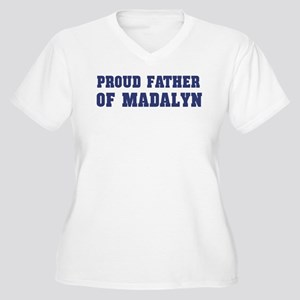 Proud Father of Madalyn Women's Plus Size V-Neck T