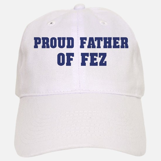 Proud Father of Fez Baseball Baseball Cap