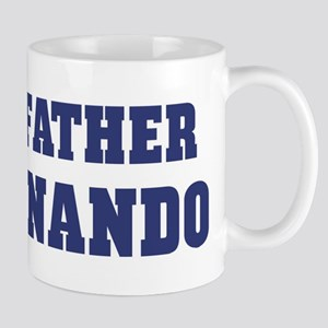 Proud Father of Fernando Mug