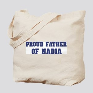 Proud Father of Nadia Tote Bag