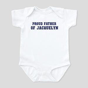 Proud Father of Jacquelyn Infant Bodysuit