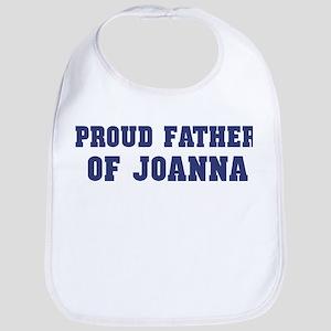 Proud Father of Joanna Bib