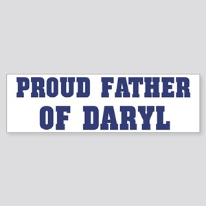 Proud Father of Daryl Bumper Sticker