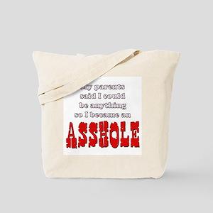 Parents said... Asshole Tote Bag