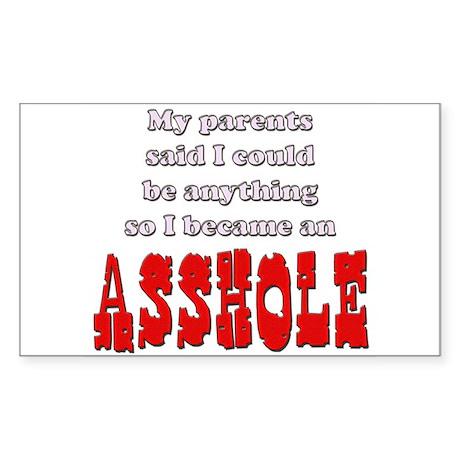 Parents said... Asshole Rectangle Sticker