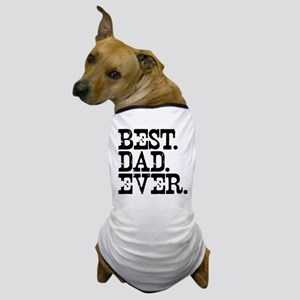 Best Dad Ever Dog T-Shirt