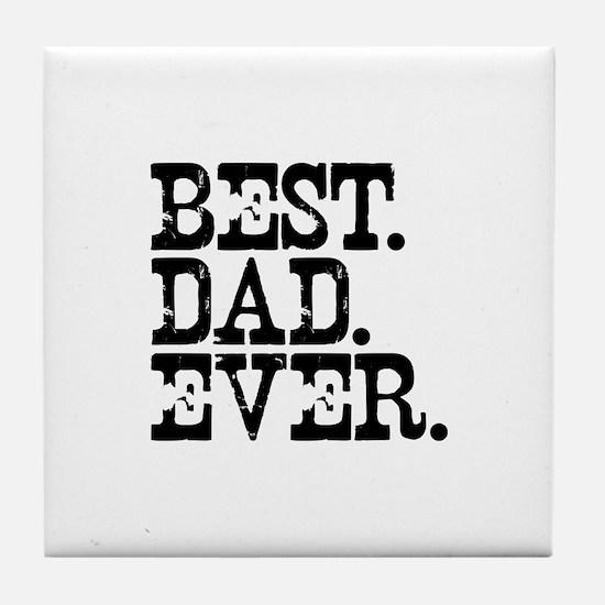 Best Dad Ever Tile Coaster