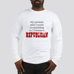 Parents said... Republican Long Sleeve T-Shirt