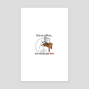 Give Me Caffeine... Mini Poster Print