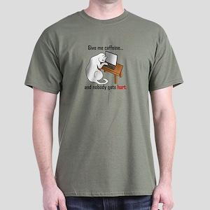 Give Me Caffeine... Dark T-Shirt