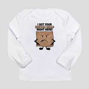 I Got Your Matzah Balls Right Long Sleeve T-Shirt