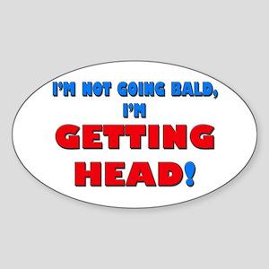 I'm not going bald... Oval Sticker